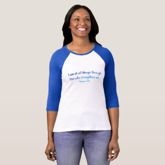 Philippians 4:13 – I Can Do All Things - 3/4 Shirt