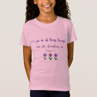 Philippians 4:13 - I Can Do All Things Girl Shirt