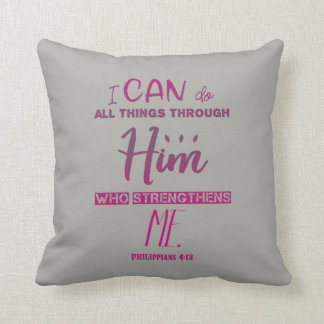 Philippians 4:13 – I Can Do All Things - Pillow