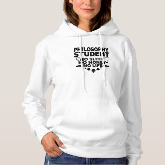 Philosophy College Student No Life or Money Hoodie