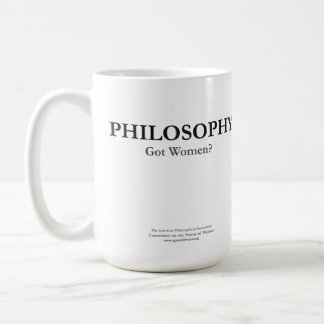 PHILOSOPHY - Got Women? Mug