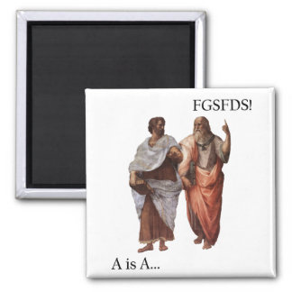 Philsophical Division- A is A vs FGSFDS Square Magnet
