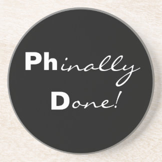Phinally Done! Ph.D. Graduate Coaster