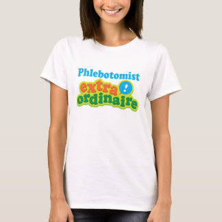 Phlebotomist Extraordinaire Gift Idea T-Shirt