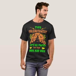 Phlebotomist Loves Halloween Moon And Back Tshirt