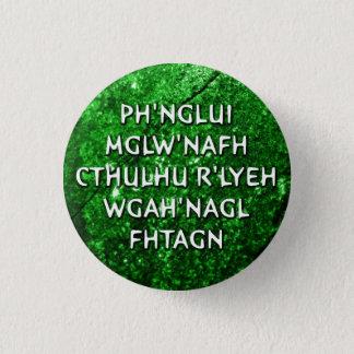 Ph'nglui mglw'nafh 1 inch round button