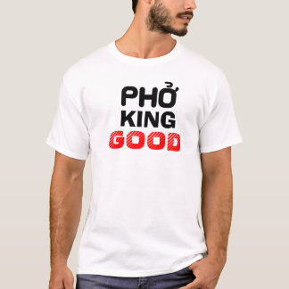 Pho King Good T-Shirt