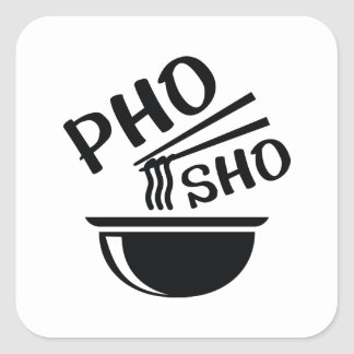 Pho Sho Square Sticker