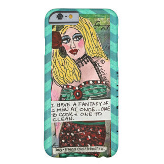 PHONE CASE- I HAVE A FANTASY OF 2 MEN BARELY THERE iPhone 6 CASE