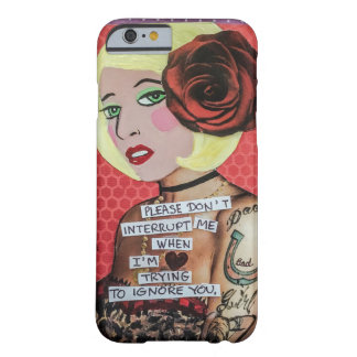 Phone case-please don't interrupt me barely there iPhone 6 case