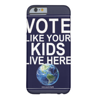 Phone Case - Vote Like Your Kids Live Here Barely There iPhone 6 Case