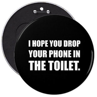 Phone Falls In Toilet 6 Inch Round Button