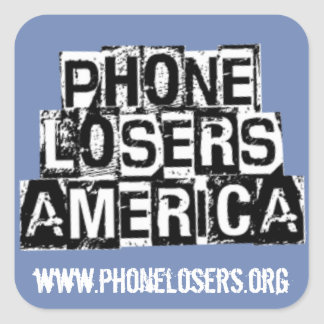 Phone Losers of America by Derreck Square Sticker