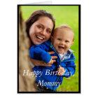 Photo Happy Birthday Mommy - Greeting Card