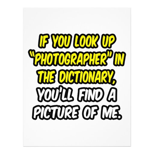 Photographer In Dictionary...My Picture Custom Flyer