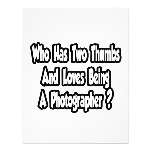 Photographer Joke...Two Thumbs Custom Flyer