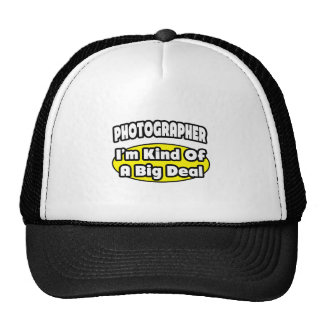 Photographer = Kind of a Big Deal Trucker Hat