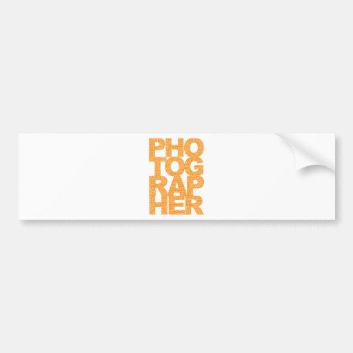 Photographer - Orange Text Bumper Sticker