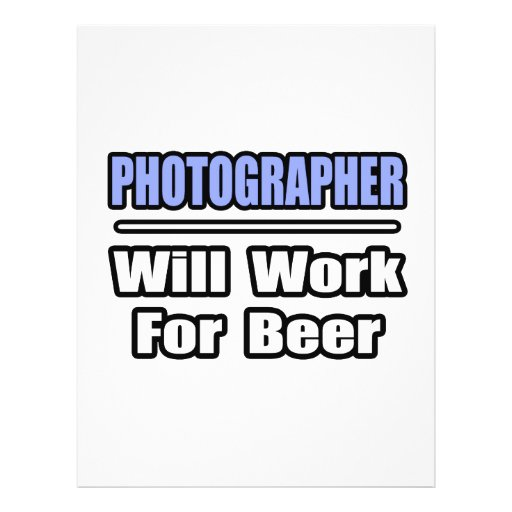 Photographer...Will Work For Beer Flyer
