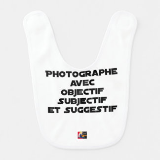 Photographer with subjective and suggestive bib