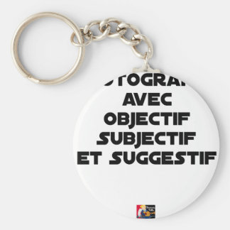 Photographer with subjective and suggestive keychain