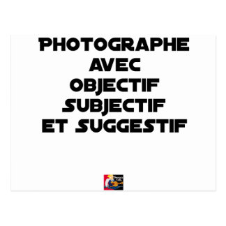 Photographer with subjective and suggestive postcard