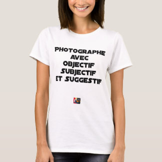 Photographer with subjective and suggestive T-Shirt