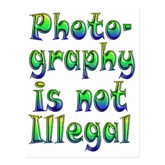Photography Is Not Illegal Postcard