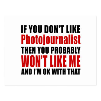 Photojournalist Don't Like Designs Postcard