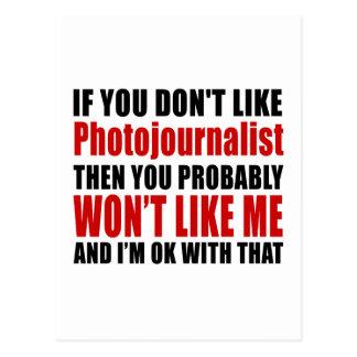 Photojournalist Don't Like Designs Postcard