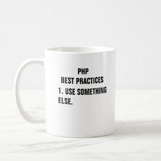 PHP best practices. 1. Use something else. Coffee Mug