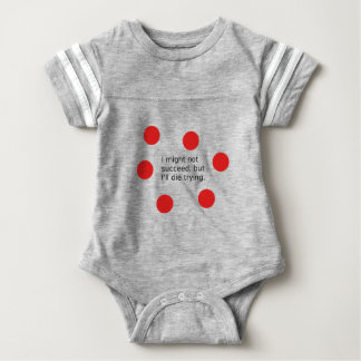 "Phrase: ""I Might Not Succeed, But I'll Die Trying"" Baby Bodysuit"