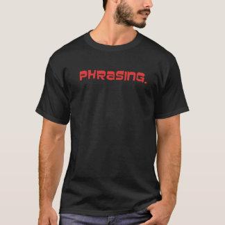 Phrasing shirt