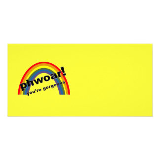 Phwoar - You're Gorgeous Custom Photo Card