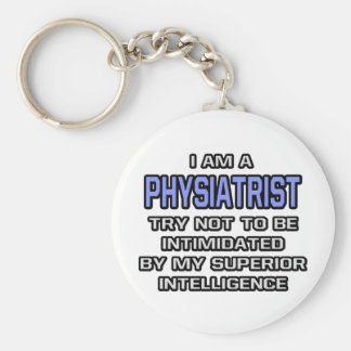 Physiatrist Joke ... Superior Intelligence Keychain