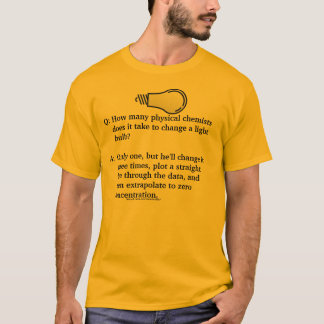 Physical Chemist Lightbulb Joke T-Shirt