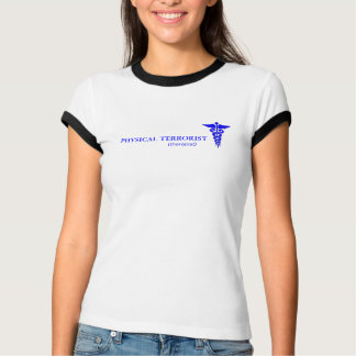 PHYSICAL TERRORIST T-Shirt