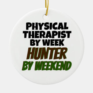 Physical Therapist by Day Hunter by Weekend Ceramic Ornament