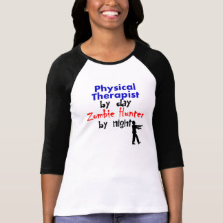 Physical Therapist By Day Zombie Hunter By Night T-Shirt