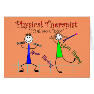 """Physical Therapist Stick People """"Keep Moving"""" Card"""