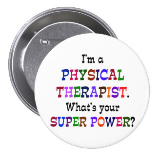Physical Therapist Super Power 3 Inch Round Button