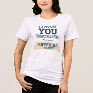 Physical Therapist support T-Shirt