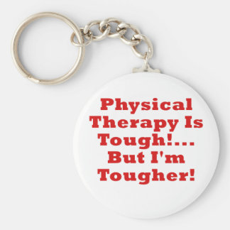Physical Therapy is Tough but Im Tougher Basic Round Button Keychain