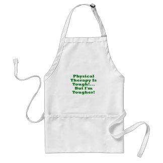 Physical Therapy is Tough But Im Tougher Standard Apron