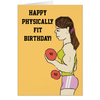 Physically fit birthday Card