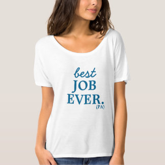 Physician Assistant, best job ever shirt