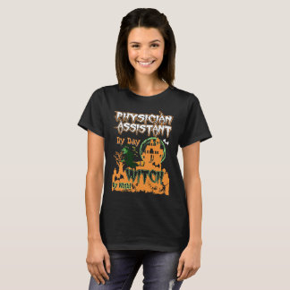 Physician Assistant Day Witch By Night Halloween T-Shirt