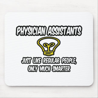 Physician Assistants..Regular People, Only Smarter Mouse Pad