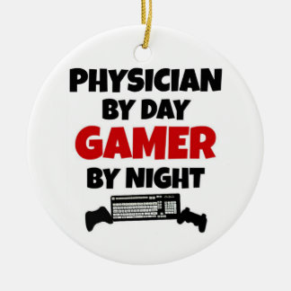 Physician by Day Gamer by Night Ceramic Ornament