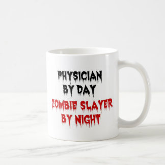 Physician by Day Zombie Slayer by Night Coffee Mug